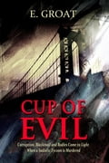 Cup of Evil: Corruption, Blackmail and Bodies Come to Light When a Sadistic Tycoon is Murdered 09c3d87e-438f-4863-9977-9c7311a4a691