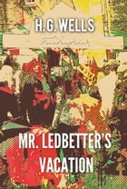 Mr. Ledbetter's Vacation by H. Wells