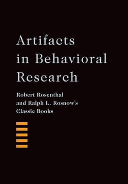 Book Artifacts in Behavioral Research: Robert Rosenthal and Ralph L. Rosnow's Classic Books by Robert Rosenthal