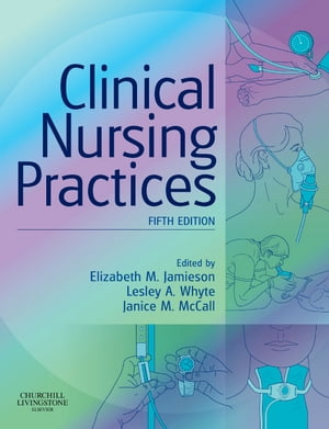 Clinical Nursing Practices Guidelines for Evidence-Based Practice: E-Book