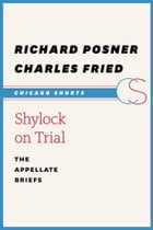 Shylock on Trial: The Appellate Briefs by Richard A. Posner