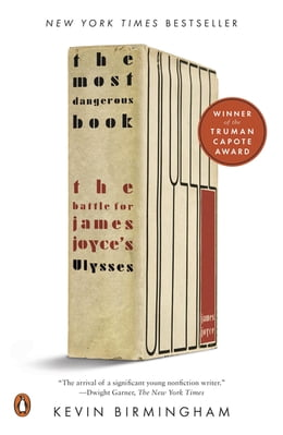 Book The Most Dangerous Book: The Battle for James Joyce's Ulysses by Kevin Birmingham
