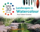Landscapes in Watercolour (Collins 30-Minute Painting) by Paul Talbot-Greaves