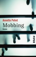 Mobbing: Roman by Annette Pehnt