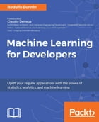 Machine Learning for Developers by Rodolfo Bonnin
