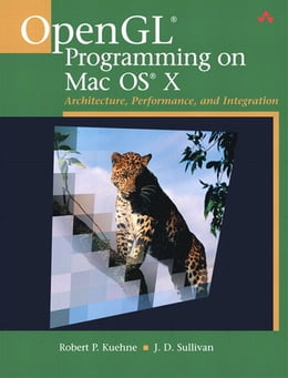 Book OpenGL Programming on Mac OS X: Architecture, Performance, and Integration by Robert P. Kuehne
