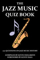 The Jazz Music Quiz Book by Kevin Snelgrove