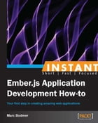 Instant Ember.JS Application Development: How-to by Marc Bodmer