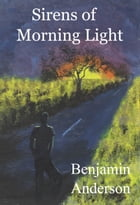 Sirens of Morning Light by Benjamin Anderson