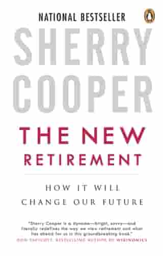 The New Retirement: How It Will Change Our Future by Sherry Cooper