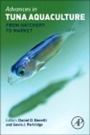 Advances in Tuna Aquaculture From Hatchery to Market