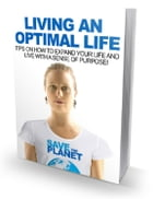 Living An Optimal Life by Anonymous