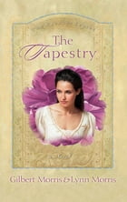 The Tapestry by Gilbert Morris