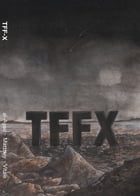 TFF-X: Ten years of The Future Fire by Djibril al-Ayad