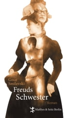 Freuds Schwester by Goce Smilevski