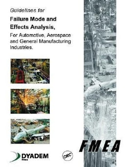 Book Guidelines for Failure Mode and Effects Analysis (FMEA), for Automotive, Aerospace, and General… by Press, Dyadem