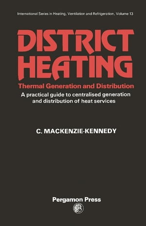 District Heating,  Thermal Generation and Distribution: A Practical guide to centralised generation and distribution of heat services