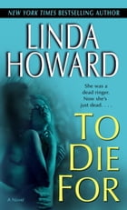 To Die For: A Novel by Linda Howard