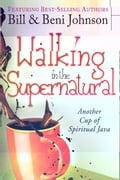 Walking in the Supernatural: Another Cup of Spiritual Java 57f42a3f-40ce-465a-938f-6a00dce6977f