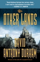 The Other Lands: The Acacia Trilogy, Book Two by David Anthony Durham