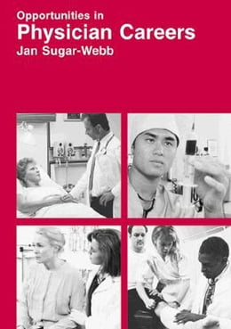 Book Opportunities in Physician Careers, Revised Edition by Sugar-Webb, Jan