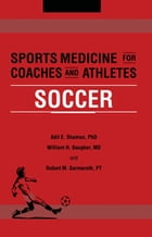 Sports Medicine for Coaches and Athletes: Soccer