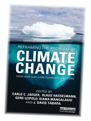 Reframing the Problem of Climate Change From Zero Sum Game to Win-Win Solutions