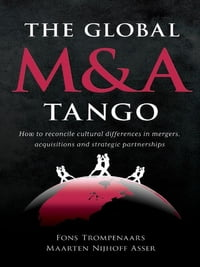 The Global M&A Tango: How to reconcile cultural differences in mergers, acquisitions and strategic…