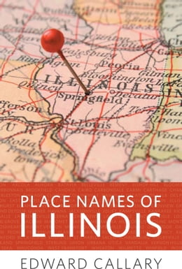Book Place Names of Illinois by Edward Callary