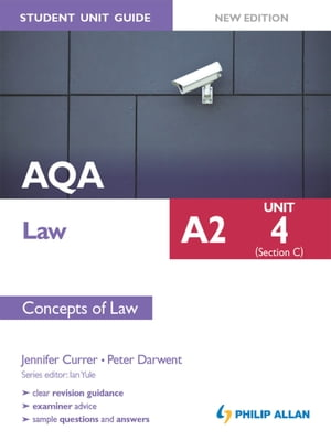 AQA A2 Law Student Unit Guide New Edition: Unit 4 (Section C) Concepts of Law