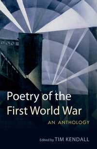 Poetry of the First World War: An Anthology: An Anthology