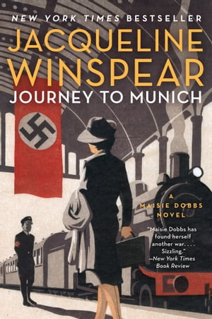 Journey to Munich: A Maisie Dobbs Novel by Jacqueline Winspear