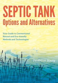 Septic Tank Options & Alternatives: Your guide to conventional, natural andeco-friendly methods…