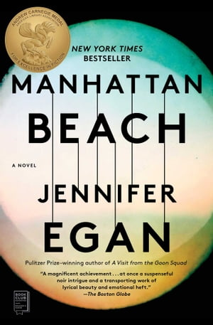 Manhattan Beach: A Novel by Jennifer Egan