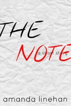 The Note: A Short Story by Amanda Linehan