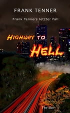 Highway to Hell - Frank Tenners letzter Fall: 3. Band der Weichei-Trilogie by Frank Tenner
