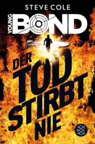 Young Bond – Der Tod stirbt nie by Steve Cole