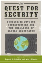 The Quest for Security: Protection without Protectionism and the Challenge of Global Governance