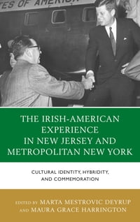 The Irish-American Experience in New Jersey and Metropolitan New York: Cultural Identity, Hybridity…