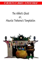 The Abbot's Ghost or, Maurice Treherne's Temptation by A.M. Barnard