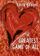 The Greatest Game of All - a story of love and test-tubes by Keith Brooke