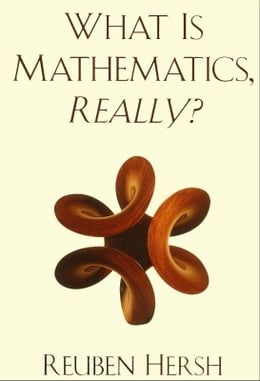 Book What Is Mathematics, Really? by Reuben Hersh