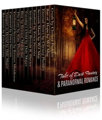 Tales of Dark Fantasy & Paranormal Romance (15 stories featuring vampires, werewolves, witches…