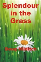Splendour in the Grass by Doug Hilditch