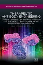 Therapeutic Antibody Engineering: Current And Future Advances Driving The Strongest Growth Area In The Pharmaceutical Industry by William R Strohl