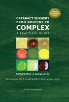 Cataract Surgery from Routine to Complex: A Practical Guide by Randall Olson