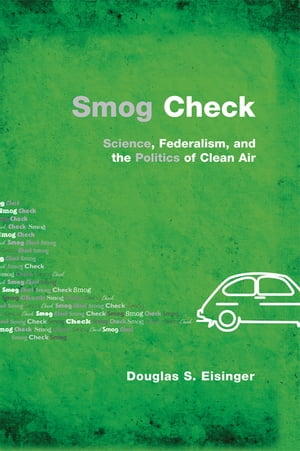 "Smog Check ""Science,  Federalism,  and the Politics of Clean Air"""