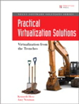 Book Practical Virtualization Solutions: Virtualization from the Trenches by Kenneth Hess
