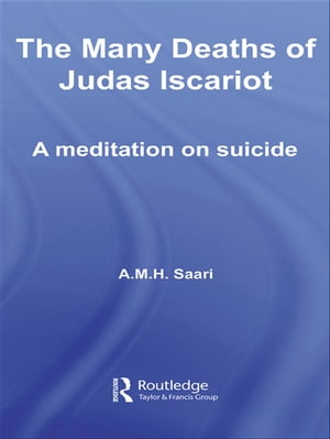 The Many Deaths of Judas Iscariot A Meditation on Suicide