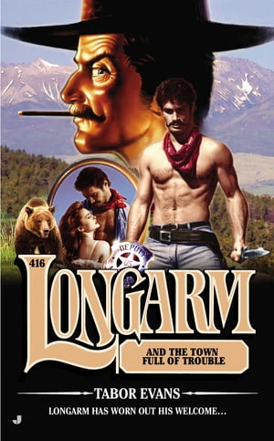 Longarm 416: Longarm and the Town Full of Trouble by Tabor Evans